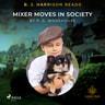 B. J. Harrison Reads Mixer Moves in Society - äänikirja