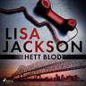 Lisa Jackson - Hett blod