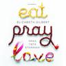 Elizabeth Gilbert - Eat Pray Love – Omaa tietä etsimässä