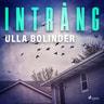 Ulla Bolinder - Intrång
