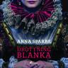 Anna Sparre - Drottning Blanka