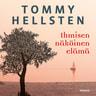 Tommy Hellsten - Ihmisen näköinen elämä