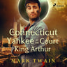 Mark Twain - A Connecticut Yankee at the Court of King Arthur
