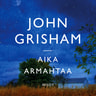 John Grisham - Aika armahtaa
