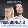 Markku Jokisipilä - Perussuomalaiset Halla-ahon ja Purran linjalla
