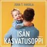 Juha T. Hakala - Isän kasvatusoppi