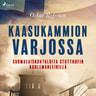 Kaasukammion varjossa: suomalaiskohtaloita Stutthofin kuolemanleirillä - äänikirja