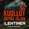 Tuija Lehtinen - Kuollut jättää jäljen
