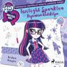 My Little Pony - Equestria Girls - Twilight Sparklen kipinöivä tiedekilpa - äänikirja