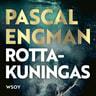Pascal Engman - Rottakuningas