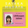 Sayaka Murata - Lähikaupan nainen
