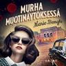 Marie Bengts - Murha muotinäytöksessä