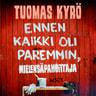 Tuomas Kyrö - Ennen kaikki oli paremmin, Mielensäpahoittaja