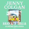Jenny Colgan - Raikkaita tuulia ja lukemattomia kirjoja