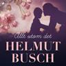 Helmut Busch - Allt utom det