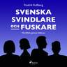 Fredrik Kullberg - Svenska svindlare och fuskare