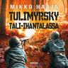Mikko Haaja - Tulimyrsky Tali-Ihantalassa