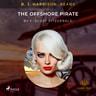 B. J. Harrison Reads The Offshore Pirate - äänikirja