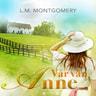 Lucy Maud Montgomery - Vår vän Anne