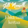 Jill Mansell - Ehkä tällä kertaa