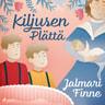 Jalmari Finne - Kiljusen Plättä