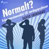 David Eberhard - Normalt? Från vansinnesdåd till vardagspsykoser