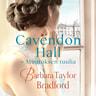 Barbara Taylor Bradford - Cavendon Hall - Muutoksen tuulia