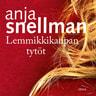 Anja Snellman - Lemmikkikaupan tytöt