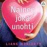Liane Moriarty - Nainen joka unohti