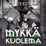 Volker Kutscher - Mykkä kuolema