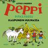 Astrid Lindgren - Peppi Pitkätossu kaupungin hulinassa