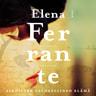 Elena Ferrante - Aikuisten valheellinen elämä