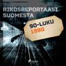 Rikosreportaasi Suomesta 1990 - äänikirja