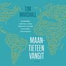 Tim Marshall - Maantieteen vangit – Kymmenen karttaa, jotka kertovat kaiken maailmanpolitiikasta
