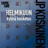 JP Koskinen - Helmikuun kylmä kosketus