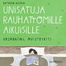 Kathryn Nicolai - Unisatuja rauhattomille aikuisille 51 - Rosmariini, muistoyrtti