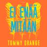 Tommy Orange - Ei enää mitään