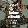 Josef Kleinin kolme elämää - äänikirja