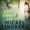 Micael Lindberg - Ett annat liv