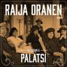 Raija Oranen - Palatsi