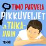 Timo Parvela - Pikkuveljet ja taika-avain
