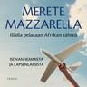 Merete Mazzarella - Illalla pelataan Afrikan tähteä