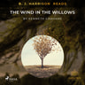 Kenneth Grahame - B. J. Harrison Reads The Wind in the Willows