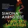 Simona Ahrnstedt - Vain yksi salaisuus