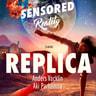 Replica. Sensored Reality 3 - äänikirja