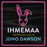 Juno Dawson - Ihmemaa