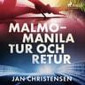 Malmö - Manila, tur och retur - äänikirja