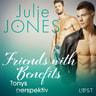 Julie Jones - Friends with Benefits: Tonys perspektiv