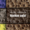 Hannu Väisänen - Vanikan palat