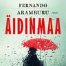 Fernando Aramburu - Äidinmaa